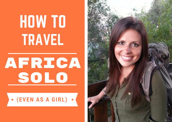 Travel Africa Solo as a girl, Backpacking Africa solo